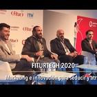 Fiturtech 2020 - Marketing e Innovación para seducir y atrapar
