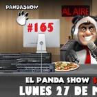 PANDA SHOW Ep. 165 LUNES 27 DE MAYO 2019