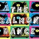 The Salmon Dance prog 4 t4