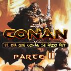 """ENDORIANS —Archivo Ligero— """"El día que CONAN se hizo rey"""" PARTE II (septiembre 2018)"""