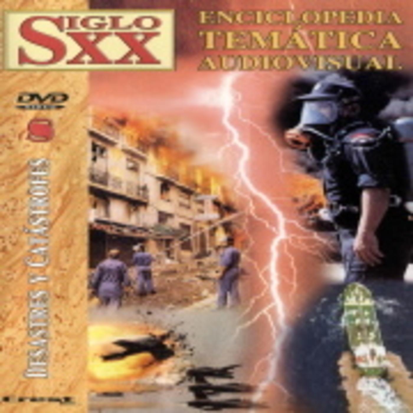 Enciclopedia Temática Audiovisual, Siglo XX - Desastres y catástrofes