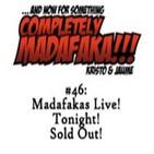 Episodio 46: Madafakas Live! Tonight! Sold Out!