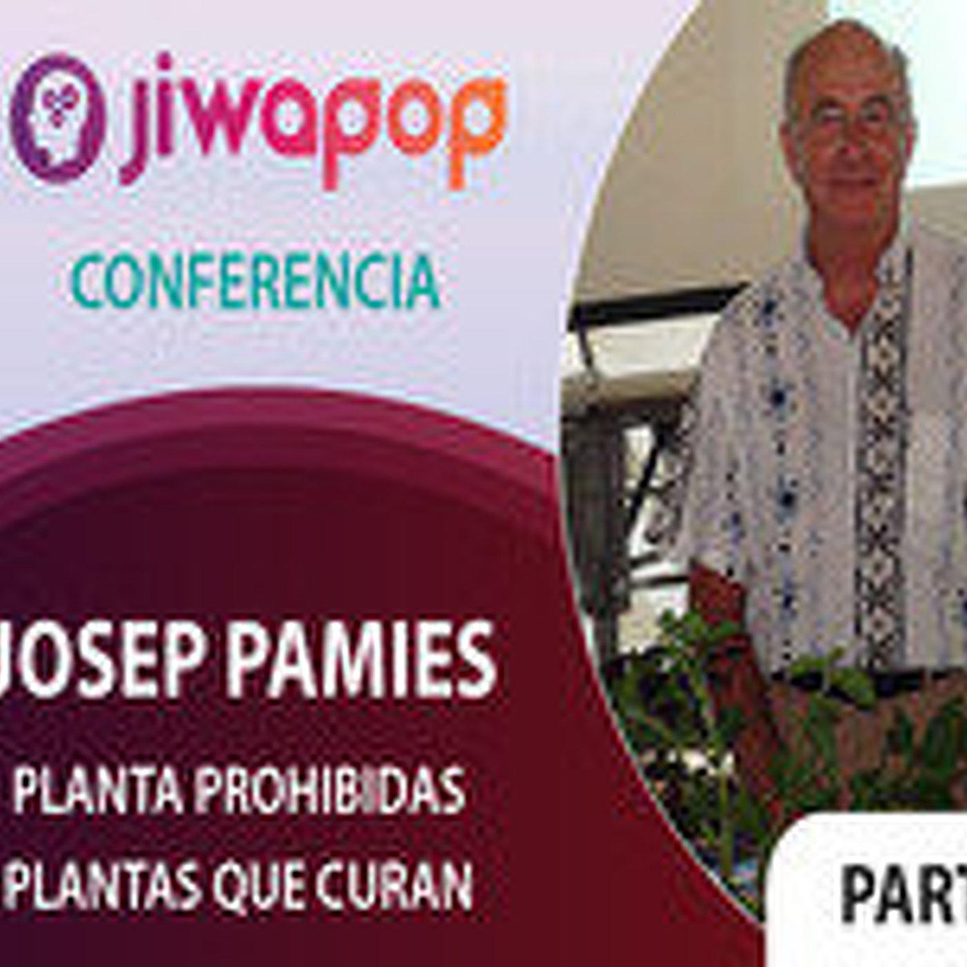 Planta Prohibidas, Plantas que Curan – Josep Pamies… Parte 2 Conferencia en el Festival Jiwapop 2014