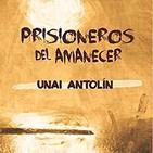 'Prisioneros al amanecer', de Unai Antolín