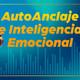 AutoAnclaje e Inteligencia Emocional | Evelin Sabino