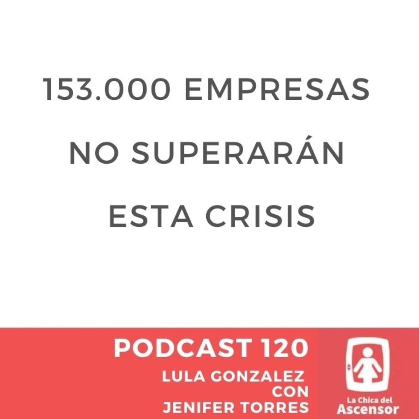 120 - Los datos: 153.000 no superarán esta crisis en España