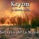 """Kryon - """"El Secreto de la Maestría"""""""