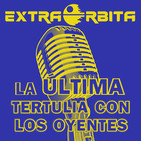 Archivo Ligero La ÚLTIMA Tertulia con los oyentes - EXTRA ÓRBITA (mayo 2020)
