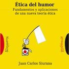 ENTREVISTA Juan Carlos Siurana - Libro 'Ética del humor'