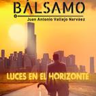 Luces en el Horizonte: BÁLSAMO Con Juan Antonio Vallejo