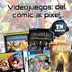 ZNPodcast #81 - Videojuegos: del cómic al píxel