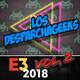 Capitulo 5: Los Desparchageeks especial E3 2018 - segunda parte