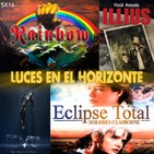 Luces en el Horizonte 5X16: ECLIPSE TOTAL (DOLORES CLAIBORNE de STEPHEN KING), RAINBOW, EVO, ILLIUS