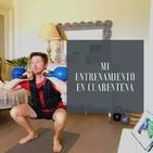#46 MI ENTRENAMIENTO EN CUARENTENA (audio extraido del vídeo de YouTube)