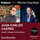 JUAN CARLOS CASTRO (Experto en Liderazgo de Alto Rendimiento) / Futuro 21 – Mentes Inquietas / David Escamilla