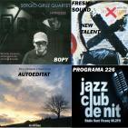 Programa 226: Marco Mezquida & Manel Fortià. Sergio Gruz Quartet i Unexpected
