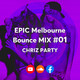 EPIC Melbourne Bounce MIX #01 BY CHRIZ PARTY