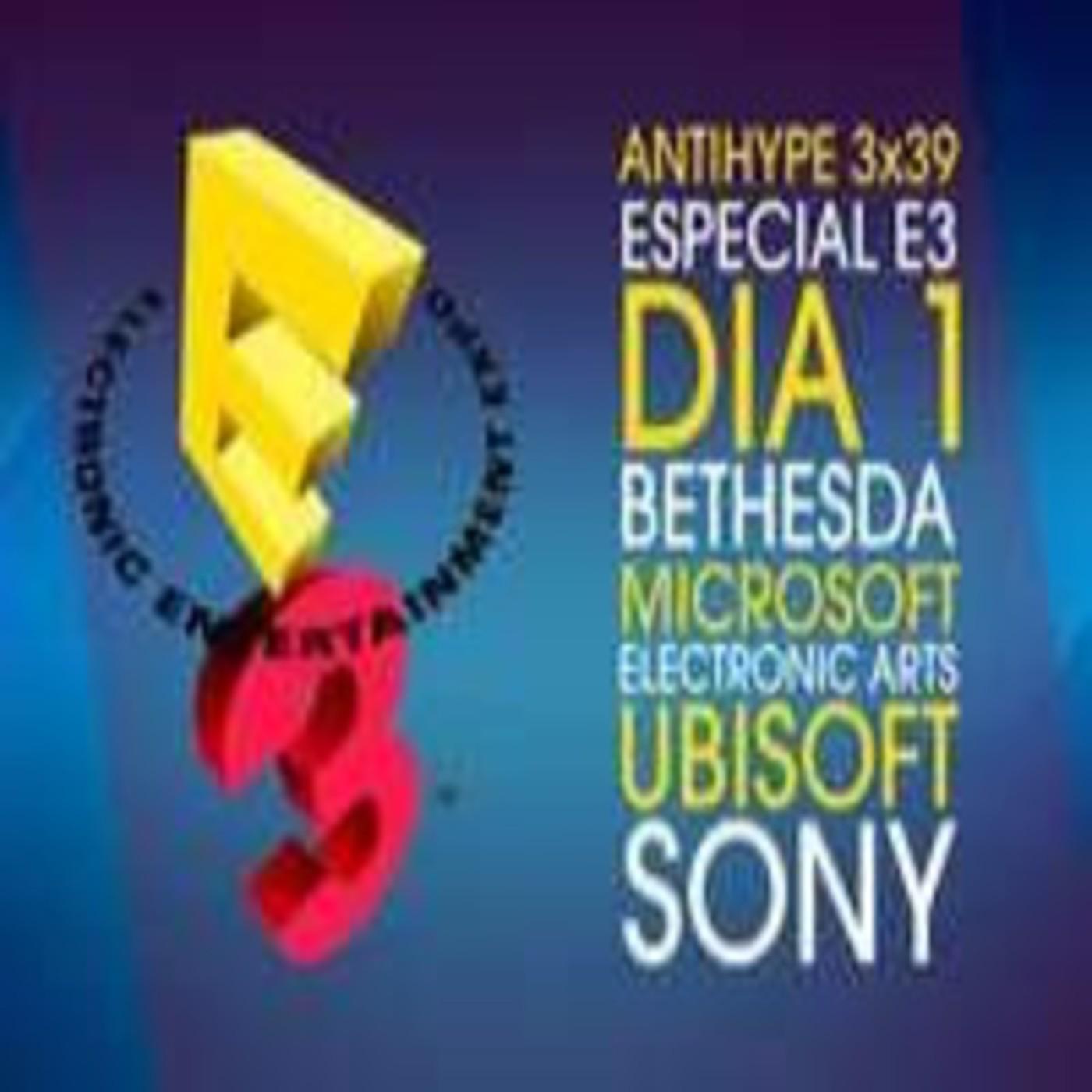 Antihype 3x39 Especial E3 2015 Día 1: Bethesda, Microsoft, Electronic Arts, Ubisoft, Sony