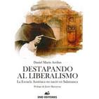 'Destapando al liberalismo (la Escuela Austriaca no nació en Salamanca)' (Daniel Marín, Salamanca, 2019)