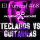Teclados vs. Guitarras. El Funeral de las Violetas. 30/01/2018
