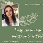 Transforma tu mente, transforma tu realidad - Araceli Galina