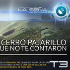 La Señal T3 | 69 | La Huella del Cerro Pajarillo (otra historia) | Area-X: OVNIS que no dejan dormir 31/08/2017