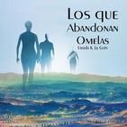 """""""Los que Abandonan Omelas"""" de Ursula K. Le Guin"""
