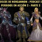 Discos de Norgannon: 005 - Perdidos en acción 2 - Parte 2