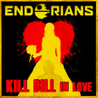"ENDORIANS —Archivo Ligero— ""Kill Bill in Love"" (enero 2018)"