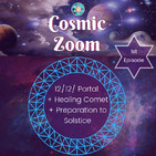 Cosmic Zoom - 1st Episode! Connecting with the Cosmic preparation for the Solstice Portal