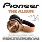 VA - Pioneer the Album, Vol. 14 La Mejor Música Dance del Planeta (2014)