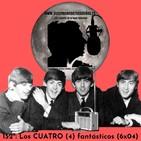 152º: Los CUATRO (4) fantásticos (6x04) 20/10/19