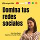 Ep. 25. Domina tus redes sociales con Caro Rojas