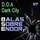 Balas Sobre Endor 07: Dark City, Con las Horas Contadas