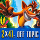 Podcast LaPS4 2x41 : Off Topic, final de temporada, Crash Bandicoot