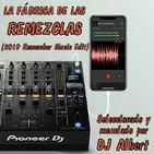 LA FÁBRICA DE LAS REMEZCLAS (2019 Remember Music Edit) Seleccionado y mezclado por DJ Albert