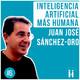 IA+H con Juan José Sánchez-Oro