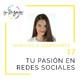 """#17 - Marianela Sandovares - """"Si haces un emprendimiento que te apasiona se reflejará en tus redes"""""""