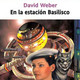 En la Estación Basilisco - Cap. 1-4 (David Weber)