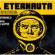 El Eternauta-Un cómic profético sobre la lucha por la libertad desde la comunidad