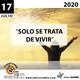 Programa Entrecantos 17 de Julio, 2020: Solo se trata de vivir