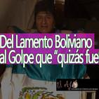 ElAjo Del Lamento Boliviano al Golpe que Quizás Fue
