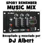 SPORT REMEMBER MUSIC MIX Recopilado y mezclado por DJ Albert