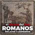 El Abrazo del Oso - Romanos: esclavos y campesinos