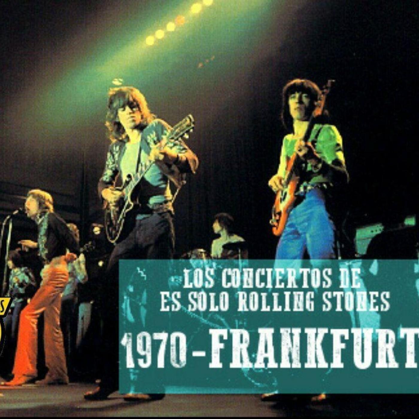 FRANKFURT 1970 - Los conciertos de Es solo Rolling Stones