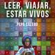 """Pepa Calero y """"Leer, viajar, estar vivos"""" en el Bibliotren"""