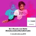 En L'Escola con Núria #EnLEscolaConNúriaDLVradio14