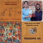 Programa 392: Michael Felberbaum, D. Rotem & J. Johnson 4tet i M. Janisch