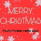 Club Privado Radio Soul 3/19 2019-12-16 Navidad