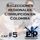 S-elecciones regionales, Corrupción en Colombia – Cap #5